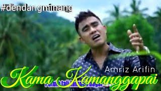 Video AMRIZ ARIFIN - KAMA KAMANGGAPAI ( DENDANG LAGU MINANG ) download MP3, 3GP, MP4, WEBM, AVI, FLV April 2018