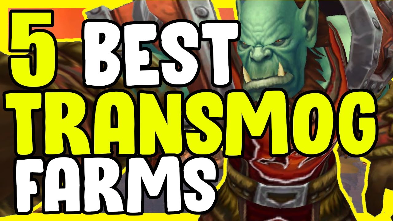 5 Best Transmog Farms That You Can Do In WoW BFA 8.3 - Gold Farming, Gold Making Guide