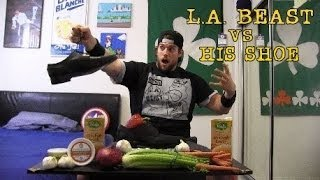 L.A. BEAST Attempts To Eat His Shoe (WARNING: Dumb)