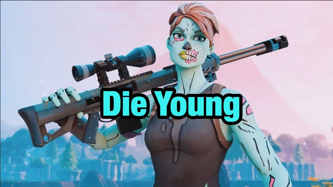 Fortnite Montage Die Young Season 6 Youtube Ballersinfo Com