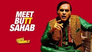 Meet Butt Sahab   Teefa In Trouble   Ali Zafar   Maya Ali   Releasing On 20th July 2018