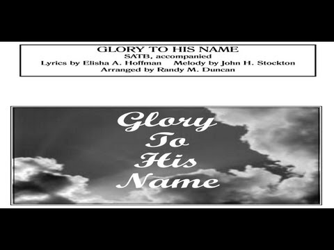 Glory To His Name - SATB Arranged by Randy M. Duncan