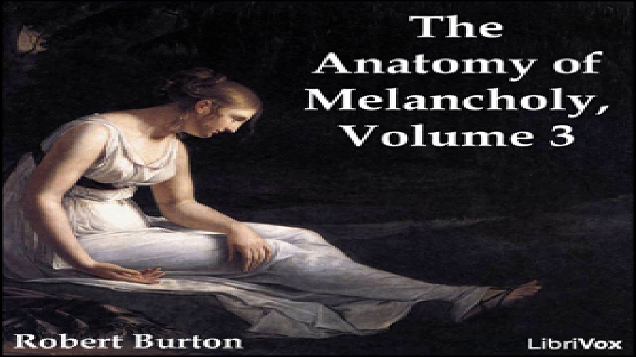 Download Anatomy of Melancholy Volume 3 | Robert Burton | Health & Fitness, Psychology | English | 1/15