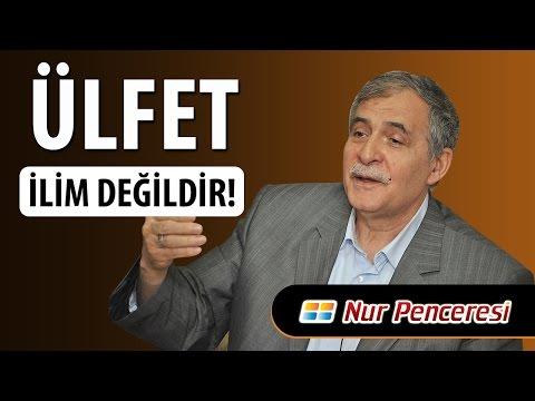 Prof. Dr. Şener DİLEK - Ülfet İlim Değildir!