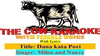 Danakata Pori Milon Nancy Bangla Song karaoke with Female Voice For male Singer
