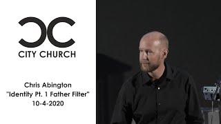City Church I Identity Pt. 1 - Father Filter I 10-4-2020