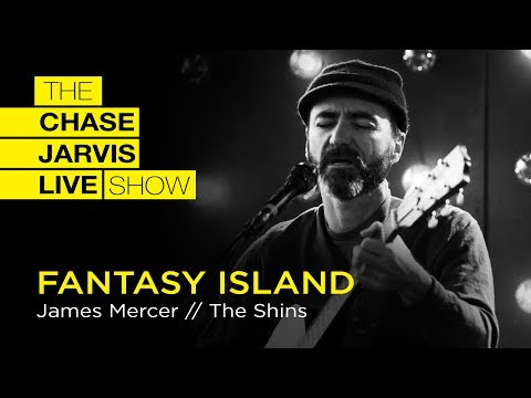 """Fantasy Island"" James Mercer of The Shins 