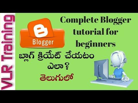 Complete Blogger Tutorial For Beginners  In Telugu (2018) --digital Marketing Class 10