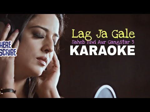Lag Ja Gale - KARAOKE || Saheb Biwi Aur Gangster 3 || New Version Karaoke || BasserMusic