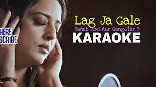 Lag Ja Gale - KARAOKE || Saheb Biwi Aur Gangster 3 || New Version Karaoke || BasserMusic