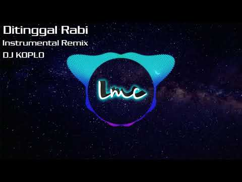 Ditinggal Rabi Instrumental Remix [DJ KOPLO]
