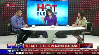 Hot Economy: Celah di Balik Perang Dagang # 4