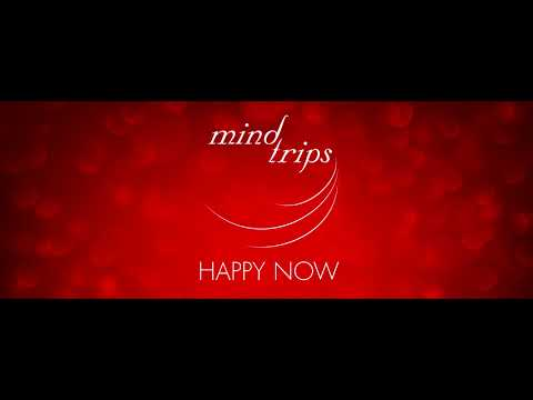 mind trips - happy now (audio)