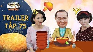 Ngôi sao khoai tây |trailer tập 75: Ông Sang mê mẩn món hủ tiếu của bà Hà đến mức bà Tuyết phát ghen