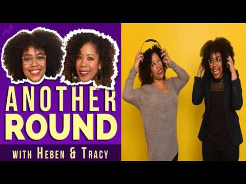 Another Round - EP.# 32: The Yum Center (with Melissa Harris-Perry) - Heben Nigatu and Tracy Clayton