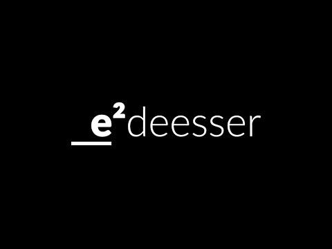 Eiosis e²deesser - Introduction