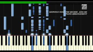 SIXPENCE NONE THE RICHER - KISS ME - SYNTHESIA (PIANO COVER)