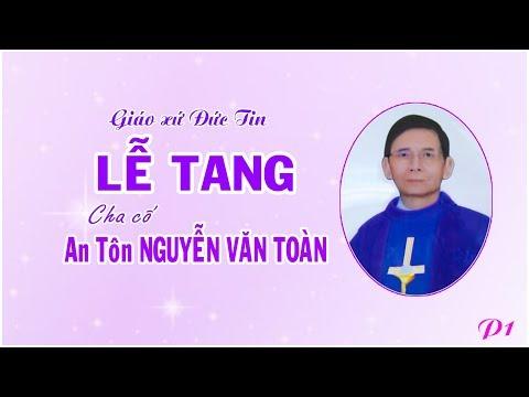 Lễ Tang Cha Cố Antôn Nguyễn Văn Toàn (P1)