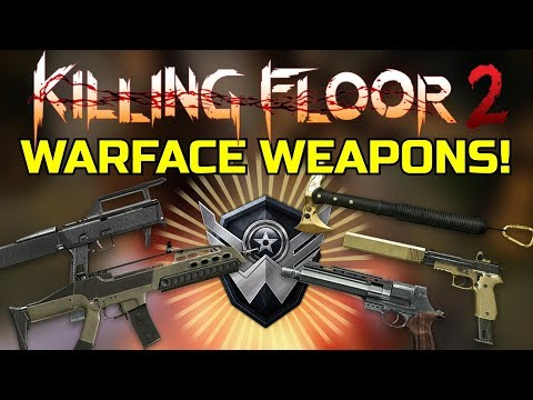Killing Floor 2   PLAYING WITH WARFACE WEAPONS! - Custom Weapon Pack!