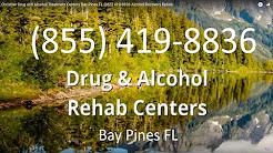 Christian Drug and Alcohol Treatment Centers Bay Pines FL (855) 419-8836 Alcohol Recovery Rehab