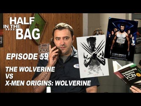 Half in the Bag Episode 59: The Wolverine vs. X-Men Origins: Wolverine