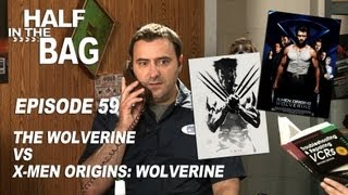Half in the Bag Episode 59: The Wolverine vs. X-Men Origins: Wolverine
