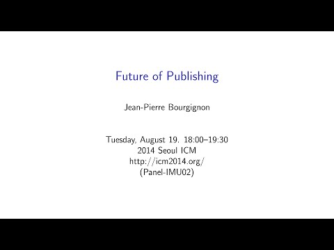 ICM2014 VideoSeries PA12: Future of Publishing on Aug19Tue