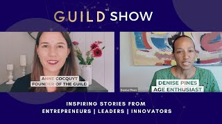 GUILD Show with Denise Pines - Age Enthusiast Founder of Wisepause & Teabotanics