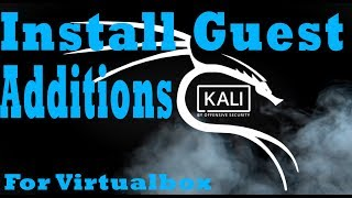 How to | Install with Vbox Additions (Kali Linux)