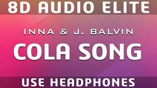 INNA - Cola Song (feat. J Balvin) 8D Audio Elite