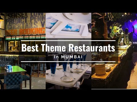 5 Best Theme Restaurants in Mumbai