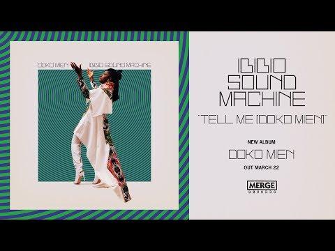 Ibibio Sound Machine - Tell Me (Doko Mien)
