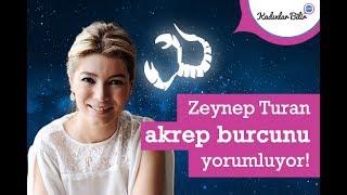 Zeynep Turan'dan Temmuz Ayı Akrep burcu yorumu