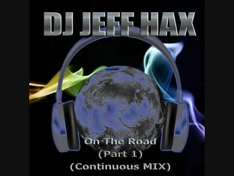 DJ Jeff Hax On The Road (Part-1)