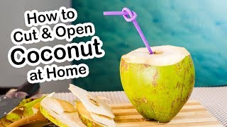 How to Cut Open a Coconut | Green Coconut opening Technique