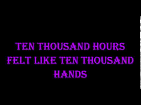 MACKLEMORE  Ten Thousand Hours♥
