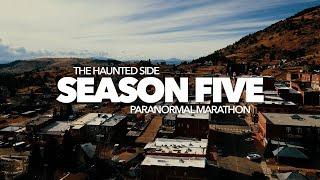 The Haunted Side   Season Five   Paranormal Marathon