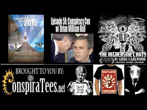 Higherside Chats 58: Conspiracy Con w/ Brian William Hall