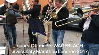suurstOff meets WAGEBLÄCH @ Swiss City Marathon Lucerne 2017 [Die Ärzte - M&F]