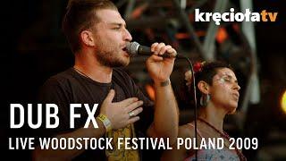 Dub FX na Przystanku Woodstock 2009 - koncert w CAŁOŚCI