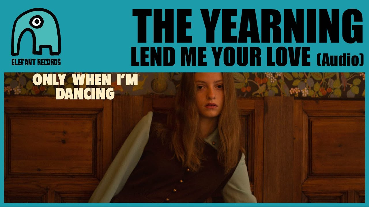 THE YEARNING feat. LUCI ASHBOURNE - Lend Me Your Love [Audio]