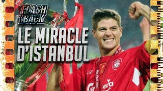 LIVERPOOL VS AC MILAN UCL 2005 - LE FLASHBACK #1 - L'HISTOIRE DU MIRACLE D'ISTANBUL