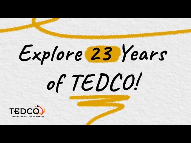 TEDCO Celebrating 23 Years of Leading Innovation to Market