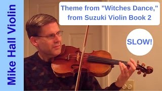 Theme from Witches Dance - #8 from Suzuki Violin Book 2, a slow play - along