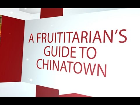 Animal Rights Academy's Fruititarian Guide to Chinatown