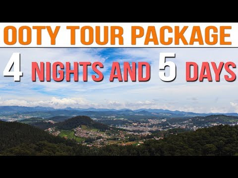 Ooty Tour Package | 4 Nights 5 Days Ooty Tour | Ooty Tourist Places