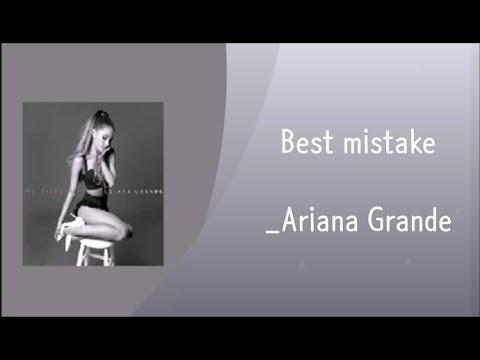[가사 한글 해석/번역] Best Mistake - Ariana Grande