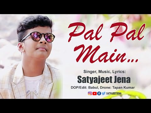 Pal Pal Main || Satyajeet Jena || Composition