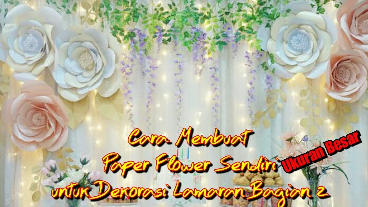 Cara Membuat Paper Flower Sendiri Untuk Dekorasi Lamaran