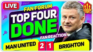 TOP 4 & CHAMPIONS LEAGUE FOOTBALL ✅ Manchester United 2-1 Brighton | LIVE Fan Forum